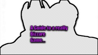 A Guide To Yours | You are Bizzare [Roblox]