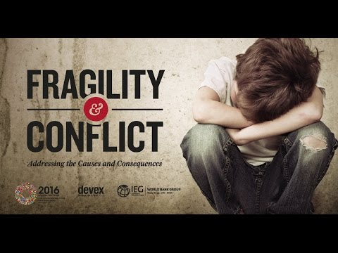 Fragility and Conflict: Addressing the Causes and Consequences