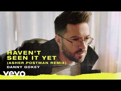 Danny Gokey - Haven't Seen It Yet (Asher Postman Remix/Audio)