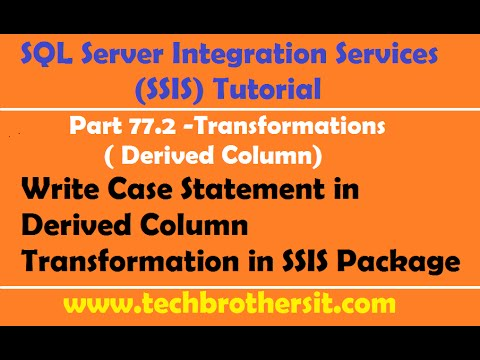 SSIS Tutorial Part 77.2 -Write Case Statement In Derived Column Transformation In SSIS Package