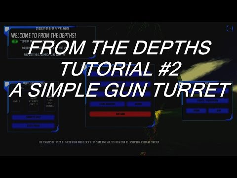 From The Depths, Tutorial #2: A Simple Gun Turret