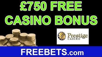 How To Claim A £750 Free Casino Bonus With Prestige Casino