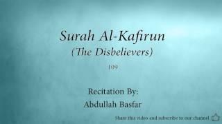Surah Al Kafirun The Disbelievers   109   Abdullah Basfar   Quran Audio