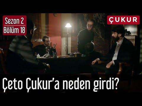 Çukur 2.Sezon 18.Bölüm - Çeto Çukur'a Neden Girdi?
