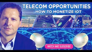 Telecom Opportunities: How to Monetize IoT