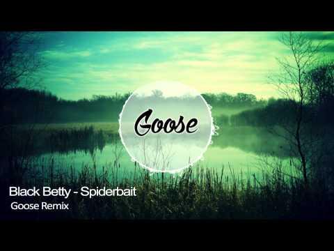 Black Betty - Spiderbait (Goose Remix) +DL