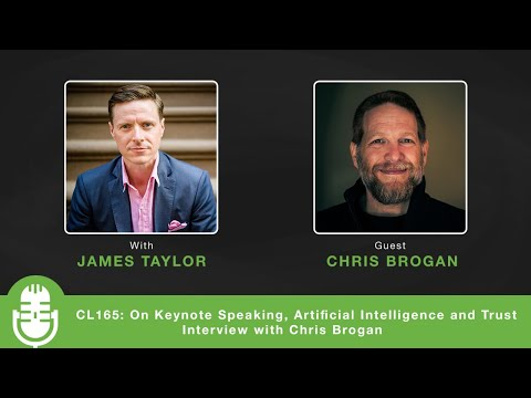 CL165: On Keynote Speaking, Artificial Intelligence and Trust - Interview with Chris Brogan