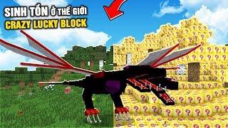 Minecraft NHƯNG SINH TỒN Ở THẾ GIỚI CRAZY CRAFT LUCKY BLOCK !!!