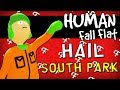 Human Fall Flat: Hail South Park & Thicc Boys (Online - Comedy Gaming)
