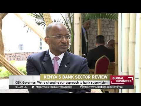 Kenya's Central Bank Governor says Banks' supervision being