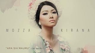 Download Lagu Mozza Kirana - Apa Sih Maumu (Official Radio Release) mp3