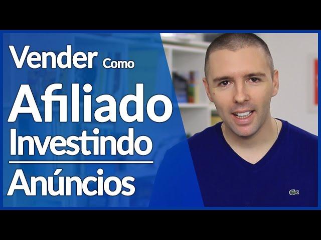 5 Formas de Vender Como Afiliado Investindo em Anúncios | Fazer Vendas Como Afiliado | Alex Vargas
