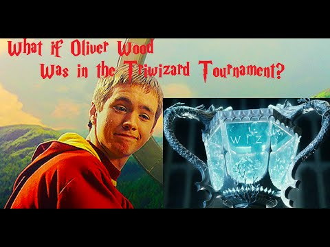 What If: Oliver Wood was in the Triwizard Tournament?