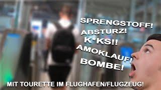 Tourette im Flughafen/Flugzeug - Kok* in der Sicherheitskontrolle?!