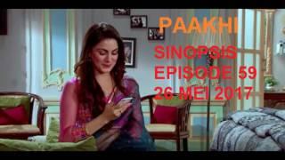 Download Video Sinopsis paakhi episode 59 tgl 26 Mei 2017 MP3 3GP MP4