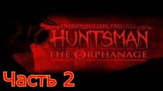 Huntsman - The Orphanage Halloween Edition ► #2 ► ЛАБИРИНТУС ► ИНДИ-ХОРРОР(Прохождение Huntsman - The Orphanage Halloween Edition. Всем приятного просмотра! Плейлист: ..., 2015-07-22T17:26:07.000Z)