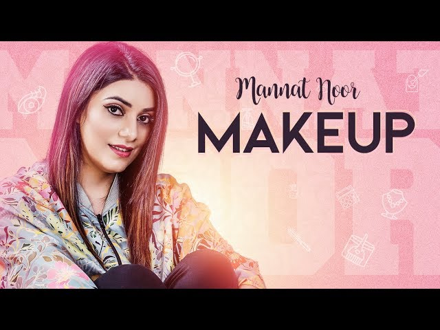 Makeup: Mannat Noor (Full Song) Gurmeet Singh | Vinder Nathumajra | Latest Punjabi Songs 2018