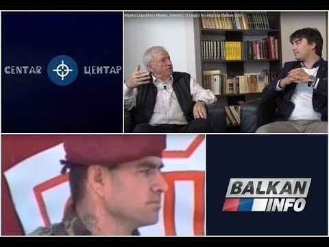 U CENTAR - Marko Lopušina i Marko Jeremić: O Legiji i ko stoji iza Balkan info