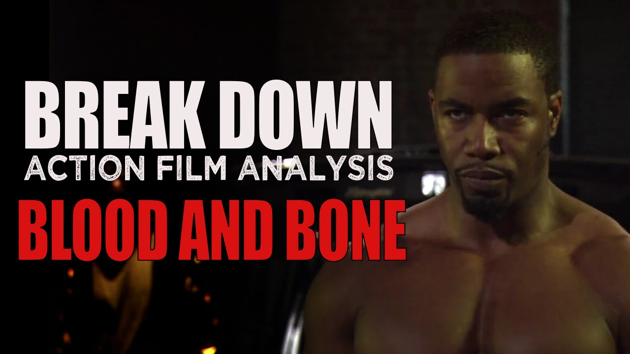 Blood And Bone Break Down Action Film Analysis