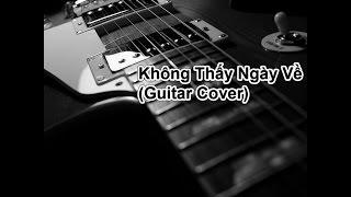Không thấy ngày về - Lã Lâm Phong (Guitar cover)