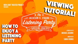 The Jackson C. Frank Listening Party W/ Special Guests |  Viewing Tutorial