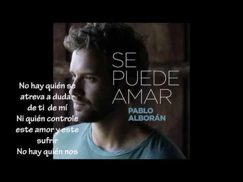 Pablo Alborán - Se puede amar (Letra)