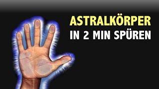 Astralkörper in 2 Min. spüren – so geht's