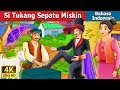 Si Tukang Sepatu Miskin   The Poor Cobbler Story In Indonesian   Dongeng Bahasa Indonesia