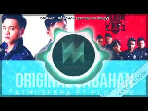 Atmosfera ft. Floor 88 - Original Sabahan [ZetaByte REMIX] Full version