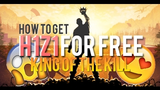 How to get H1Z1 King of the Kill for FREE [Multiplayer] [Updated: OCT 2017]