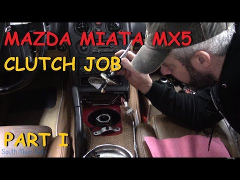 Mazda Miata MX 5 - Clutch Replacement Job - Part I