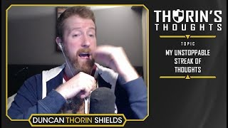 Thorin's Thoughts - My Unstoppable Streak of Thoughts (General)