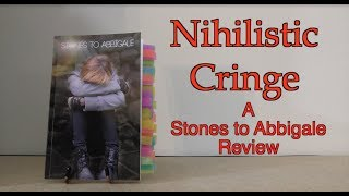 Nihilistic Cringe | A Review of Stones to Abbigale by Onision