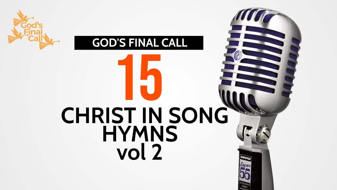 Download 🎙 Christ in Song || 15 Hymns Vol 2 || SDA Songs || SDA Hymns || God's Final Call