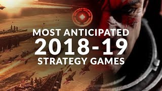 MOST ANTICIPATED NEW STRATEGY GAMES | 2018 - 2019 (Real Time Strategy & Turn Based Strategy Games)