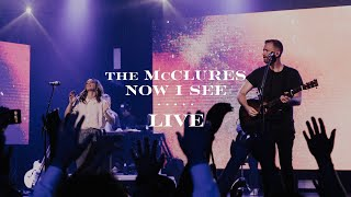 Now I See - The McClures | Live from Worship U 2019