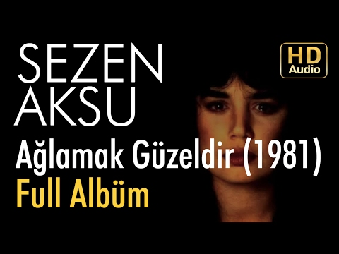 Sezen Aksu - Ağlamak Güzeldir 1981 Full Albüm (Official Audio)