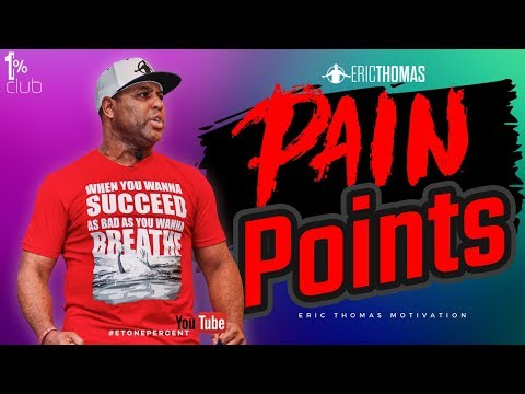 Eric Thomas | Pain Points (Eric Thomas Motivation)
