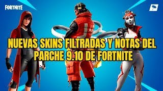 NEW FILTRATED SKINS AND NOTES OF FORTNITE 9.10 PARCHE