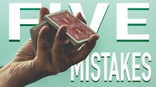 5 BIG MISTAKES Magicians ALWAYS make!!