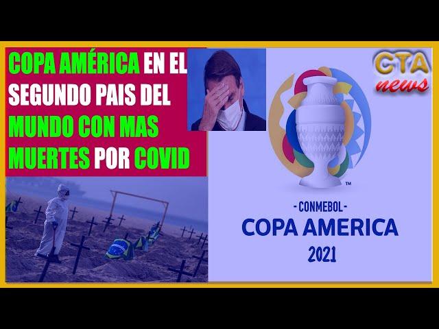 Copa América en Brasil 2021 🇧🇷: 2do país del mundo con más muertes por COVID
