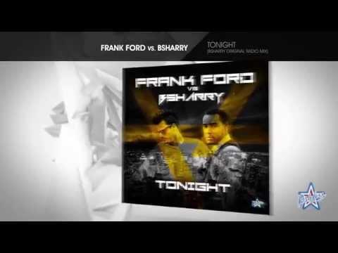Frank Ford vs. Bsharry - Tonight [Bsharry Original Radio Mix]