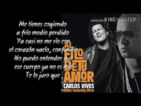 Carlos Vives Ft Wisin  Al Filo de Tu Amor Remix  LetraLyrics