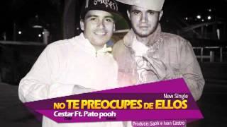 Cestar feat Pato Pooh - No te preocupes de ellos