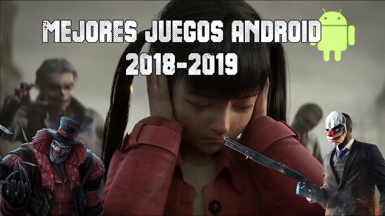 Top Mejores Juegos Android 2018 2019 Juegos Android Con Graficos