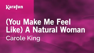 Karaoke (You Make Me Feel Like) A Natural Woman - Carole King *