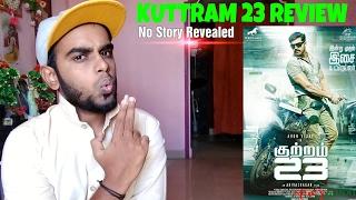 Kuttram 23 Movie Review - No Story Revealed | Arun Vijay, Mahima Nambiar | Arivazhagan | #Kuttram23