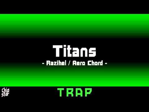 Razihel / Aero Chord - Titans | 1 HOUR | ◄Trap►