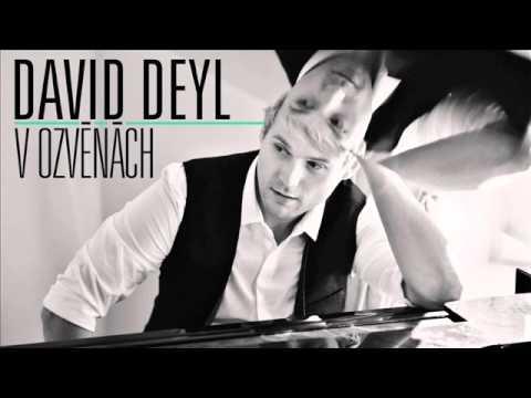 David Deyl  -  Mít tě blíž