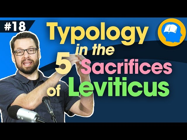 Typology in the 5 Sacrifices of Leviticus: How to find Jesus in the OT pt 18